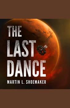 The Last Dance, Martin L. Shoemaker