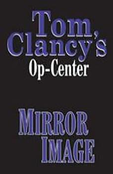 Tom Clancy's Op-Center #2: Mirror Image, Tom Clancy