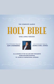 The Complete Audio Holy Bible: King James Version: The New Testament as Read by James Earl Jones; The Old Testament as Read by Jon Sherberg, James Earl Jones