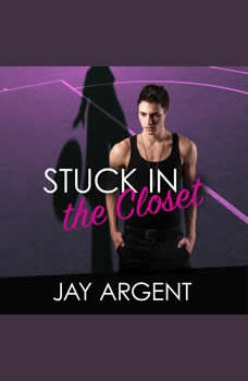 Stuck in the Closet, Jay Argent