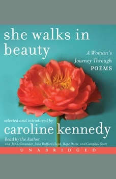 She Walks in Beauty: A Woman's Journey Through Poems, Caroline Kennedy