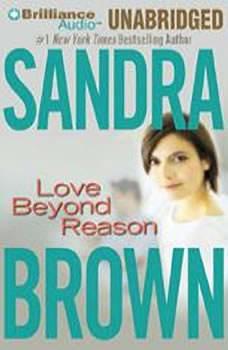 Love Beyond Reason, Sandra Brown