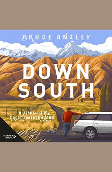 Down South: In Search of the Great Southern Land, Bruce Ansley