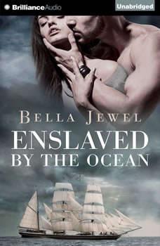 Enslaved by the Ocean, Bella Jewel