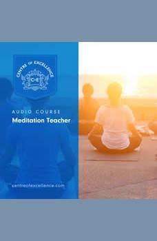 Meditation Teacher Audio Course, Centre of Excellence