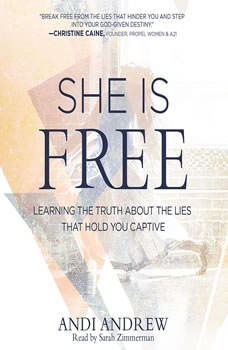 She Is Free: Learning the Truth about the Lies that Hold You Captive, Andi Andrew