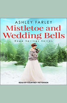 Mistletoe and Wedding Bells, Ashley Farley