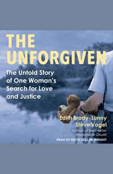 The Unforgiven: The Untold Story of One Woman's Search for Love and Justice, Edith Brady-Lunny