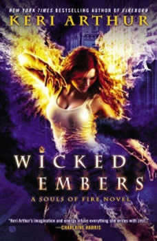 Wicked Embers: A Souls of Fire Novel, Keri Arthur