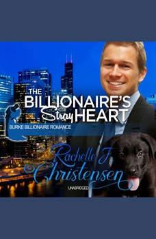 The Billionaires Stray Heart, Rachelle J. Christensen