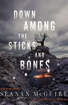 Down Among the Sticks and Bones, Seanan McGuire