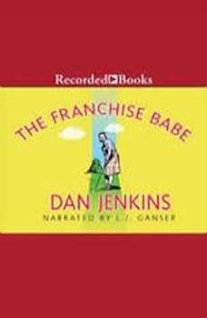 The Franchise Babe, Dan Jenkins