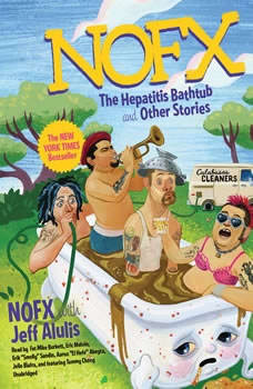 NOFX: The Hepatitis Bathtub and Other Stories The Hepatitis Bathtub and Other Stories, Jeff Alulis