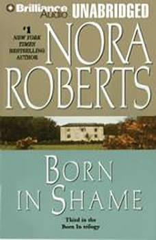 Born in Shame, Nora Roberts