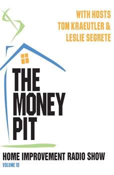 The Money Pit, Vol. 10, Tom Kraeutler; Leslie Segrete