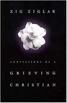 Confessions of a Grieving Christian, Zig Ziglar