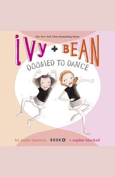 Ivy & Bean Doomed to Dance (Book 6), Annie Barrows