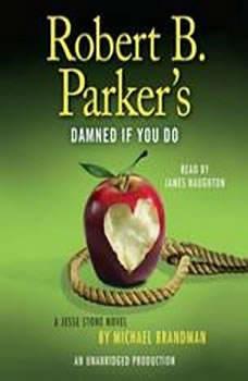 Robert B. Parker's Damned If You Do: A Jesse Stone Novel, Michael Brandman