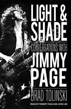 Light & Shade: Conversations With Jimmy Page Conversations With Jimmy Page, Brad Tolinski