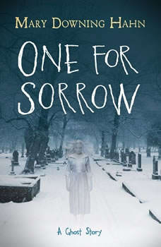 One for Sorrow: A Ghost Story A Ghost Story, Mary Downing Hahn