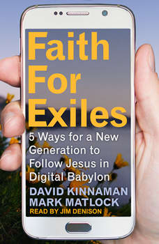 Faith for Exiles: 5 Ways for a New Generation to Follow Jesus in Digital Babylon, Aly Hawkins