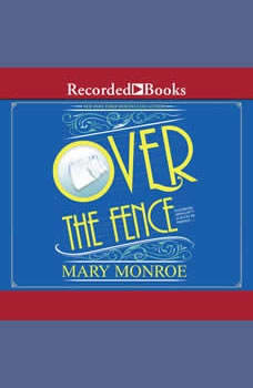 Over the Fence, Mary Monroe