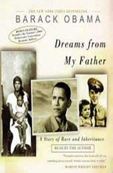 Dreams from My Father: A Story of Race and Inheritance A Story of Race and Inheritance, Barack Obama
