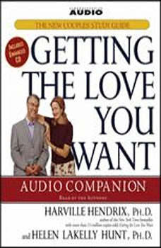 Getting the Love You Want Audio Companion: The New Couples' Study Guide, Harville Hendrix