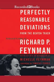 Perfectly Reasonable Deviations From the Beaten Track: The Letters of Richard P. Feynman, Richard P. Feynman