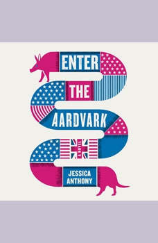Enter the Aardvark, Jessica Anthony