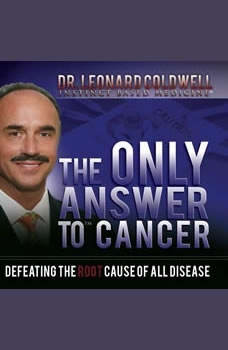 The Only Answer to Cancer, Leonard Coldwell