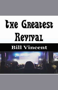 The Greatest Revival, Bill Vincent