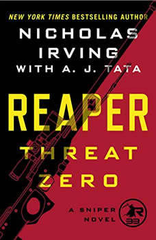 Reaper: Threat Zero: A Sniper Novel A Sniper Novel, Nicholas Irving