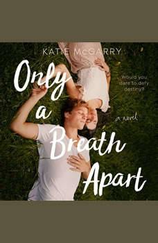 Only a Breath Apart: A Novel, Katie McGarry