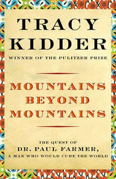 Mountains Beyond Mountains, Tracy Kidder