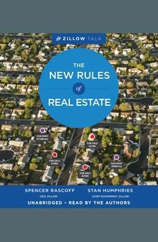 Zillow Talk: The New Rules of Real Estate The New Rules of Real Estate, Spencer Rascoff