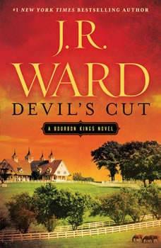 Devil's Cut: A Bourbon Kings Novel A Bourbon Kings Novel, J.R. Ward