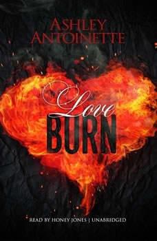 Love Burn, Ashley Antoinette