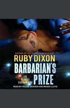 Barbarian's Prize: A SciFi Alien Romance, Ruby Dixon