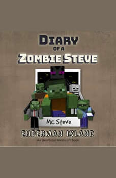Diary Of A Minecraft Zombie Steve Book 4: Enderman Island: (An Unofficial Minecraft Book), MC Steve