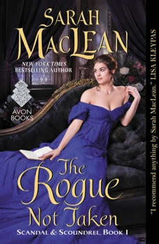 The Rogue Not Taken: Scandal & Scoundrel, Book I, Sarah MacLean
