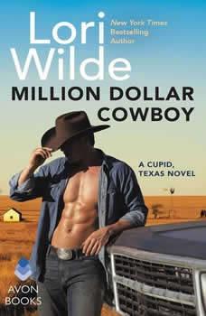 Million Dollar Cowboy: A Cupid, Texas Novel, Lori Wilde