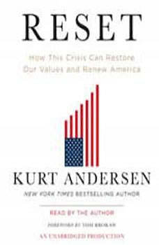Reset: How This Crisis Can Restore Our Values and Renew America, Kurt Andersen