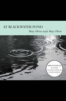 At Blackwater Pond: Mary Oliver reads Mary Oliver, Mary Oliver