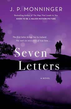 Seven Letters: A Novel A Novel, J. P. Monninger