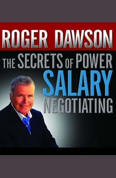 The Secrets of Power Salary Negotiating, Roger Dawson