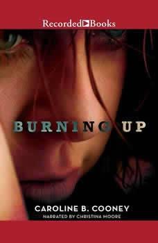 Burning Up, Caroline B. Cooney
