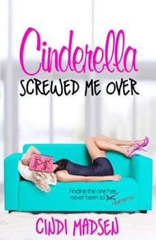 Cinderella Screwed Me Over, Cindi Madsen