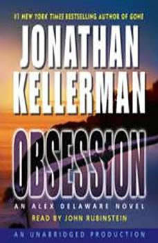 Obsession: An Alex Delaware Novel An Alex Delaware Novel, Jonathan Kellerman