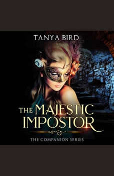 The Majestic Impostor: An epic love story, Tanya Bird